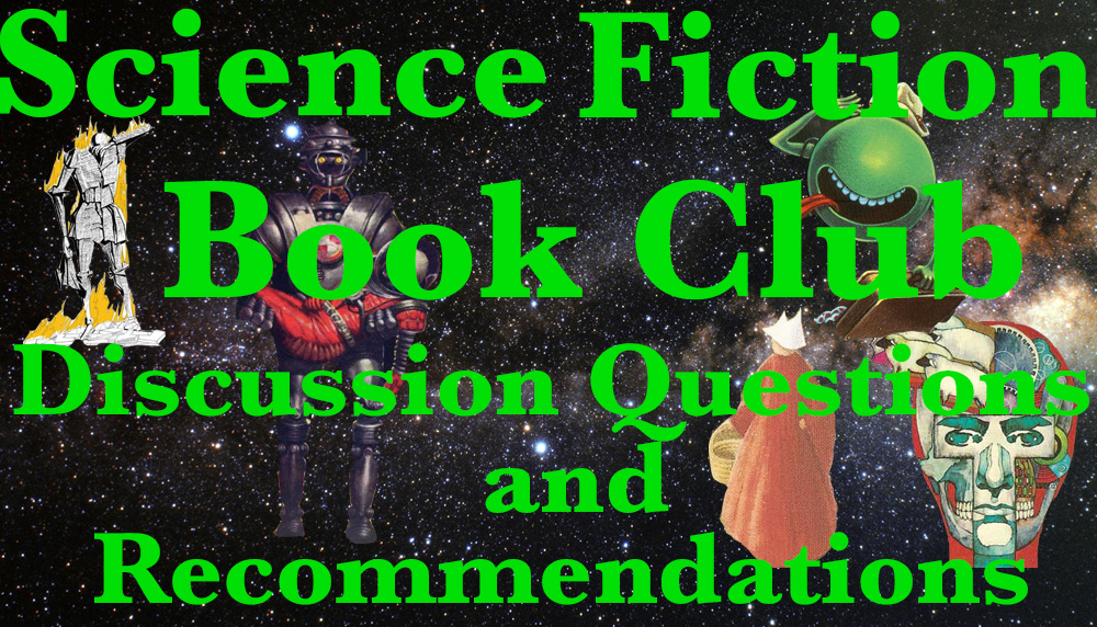 Science Fiction Book Club Discussion Questions and SF Book Recommendations